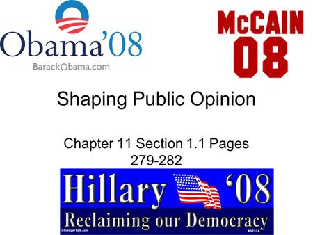 Shaping Public Opinion Chapter 11 Section 1.1 Pages 279-282.