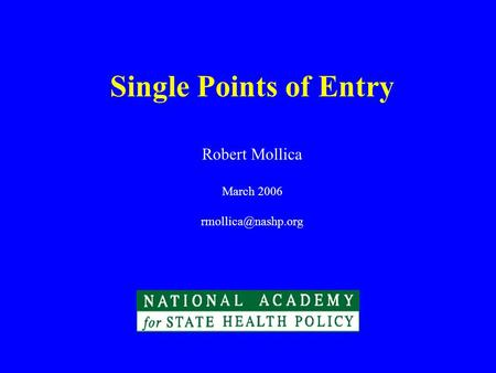 Single Points of Entry Robert Mollica March 2006