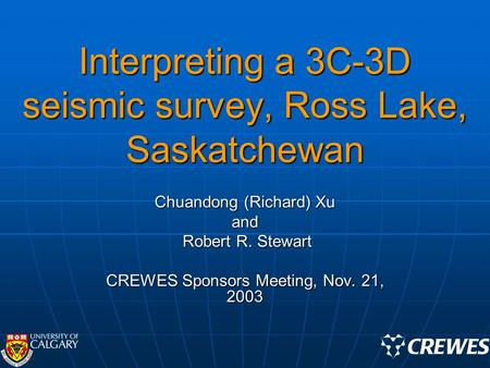 Interpreting a 3C-3D seismic survey, Ross Lake, Saskatchewan