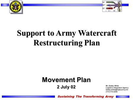 Support to Army Watercraft Restructuring Plan United States Army Logistics Integration Agency Movement Plan 2 July 02 Sustaining The Transforming Army.