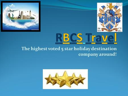 The highest voted 5 star holiday destination company around!