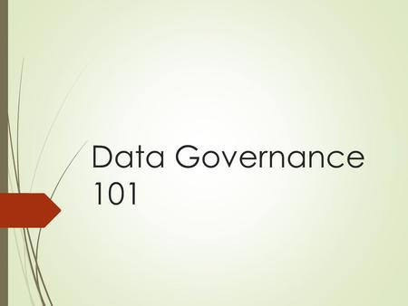 Data Governance 101. Agenda  Purpose  Presentation (Elijah J. Bell) Data Governance Data Policy Security Privacy Contracts  FERPA—The Law  Q & A.