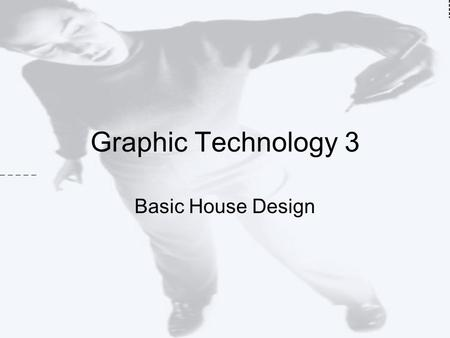 Graphic Technology 3 Basic House Design.