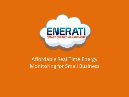 Affordable Real Time Energy Monitoring for Small Business.
