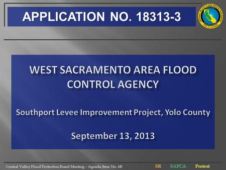 Central Valley Flood Protection Board Meeting – Agenda Item No. 6B APPLICATION NO. 18313-3.