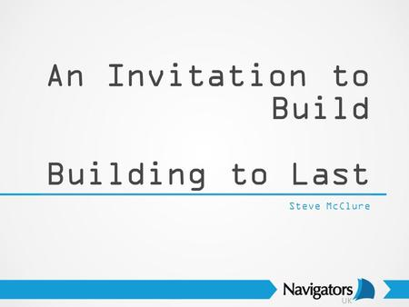An Invitation to Build Building to Last Steve McClure.