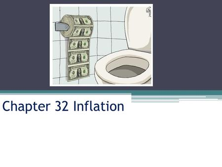 "Chapter 32 Inflation. What do we call the verb to ""blow up a balloon"" to ""inflate"" So what is inflation in the economy? → Brainstorm a definition Inflation."