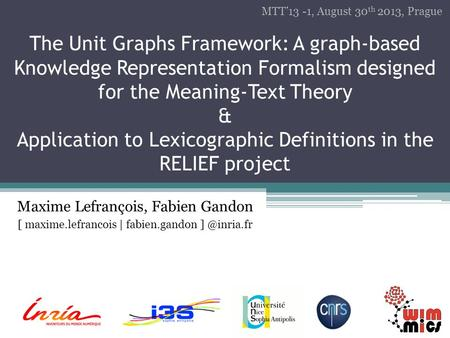 The Unit Graphs Framework: A graph-based Knowledge Representation Formalism designed for the Meaning-Text Theory & Application to Lexicographic Definitions.