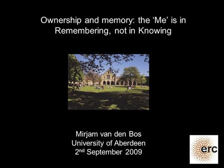 Ownership and memory: the 'Me' is in Remembering, not in Knowing