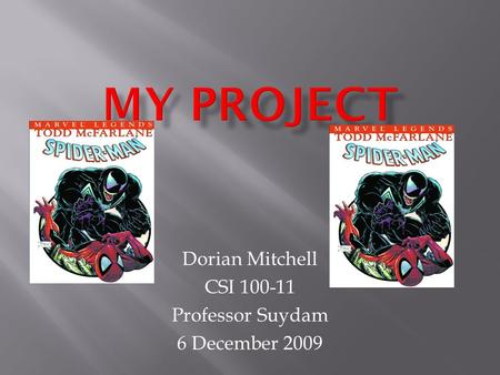 Dorian Mitchell CSI 100-11 Professor Suydam 6 December 2009.