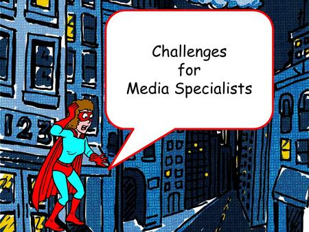 Challenges for Media Specialists. Graphic novels include advanced vocabulary and sentence structure that can help prepare students for academic work and.