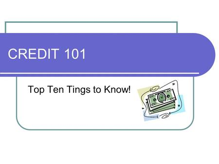 CREDIT 101 Top Ten Tings to Know!. Drowning in Credit Card Debt Americans are loaded with credit card debt. The average American household with at least.