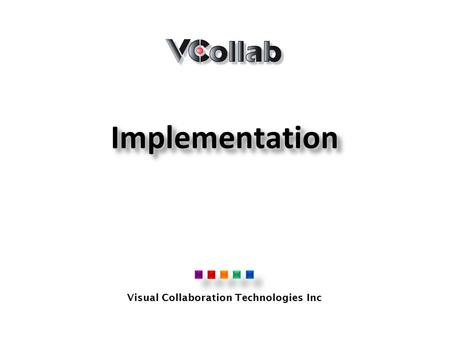 Visual Collaboration Technologies Inc ImplementationImplementation.