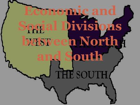 Economic and Social Divisions between North and South.