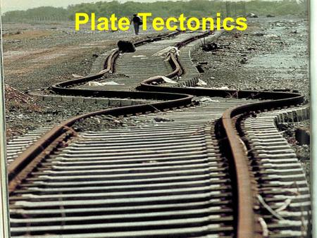 Plate Tectonics. Continental drift – Wegner's idea that states continents have moved horizontally along Earth's surface to their present positions.