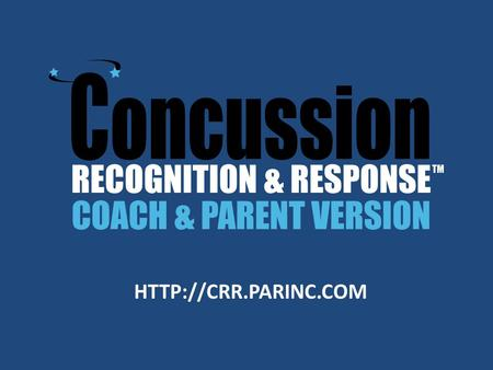 Concussion Recognition & Response OVERVIEW: New tool that helps coaches and parents to recognize the signs/symptoms of a suspected.