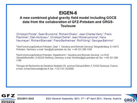 EGU General Assembly 2011, 3 rd – 8 th April 2011, Vienna, Austria EGU2011-3242 EIGEN-6 A new combined global gravity field model including GOCE data from.