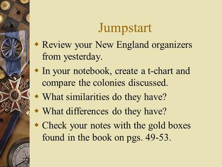 Jumpstart Review your New England organizers from yesterday.