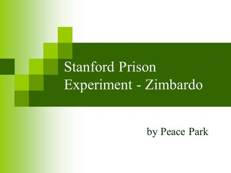 Stanford Prison Experiment - Zimbardo by Peace Park.