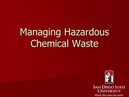Managing Hazardous Chemical Waste. What is Hazardous Waste EPA Definition: A material is a hazardous waste if due to its quantity, concentration, physical,