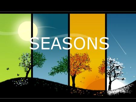 SEASONS. The seasons change because the Earth tilts on an angle as it orbits the sun. This means that during a part of the year, either the northern part.