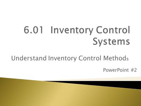 Understand Inventory Control Method s PowerPoint #2.
