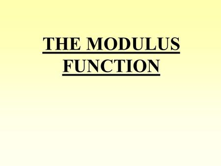 THE MODULUS FUNCTION.