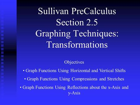 Sullivan PreCalculus Section 2.5 Graphing Techniques: Transformations