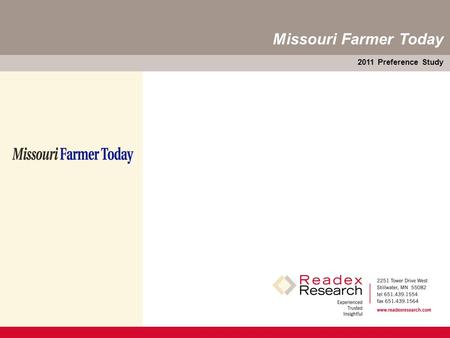 2011 Preference Study Missouri Farmer Today. Missouri Farmer Today 2011 Preference Study — 1 Purpose Findings are based on Missouri Farmer Today's 2011.