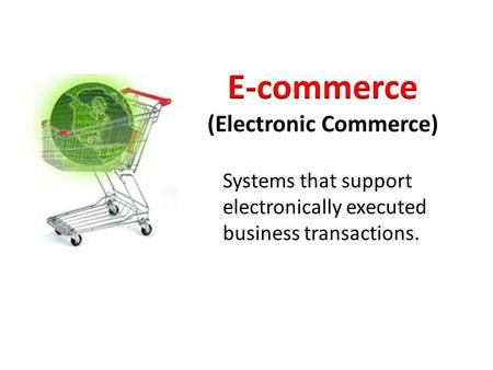 Systems that support electronically executed business transactions.