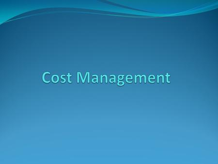 Definition Management of cost related activities achieved by collecting, analyzing, evaluating, and reporting cost information used for budgeting, estimating,