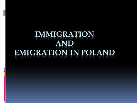 Poland has a small immigrant population. There were about 92,574 residence-card holders at the end of 2011 Immigrants from outside the European Union.