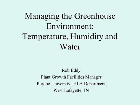 Managing the Greenhouse Environment: Temperature, Humidity and Water
