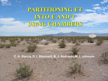 PARTITIONING ET INTO E AND T USING CHAMBERS C. A. Garcia, D. I. Stannard, B. J. Andraski, M.J. Johnson.