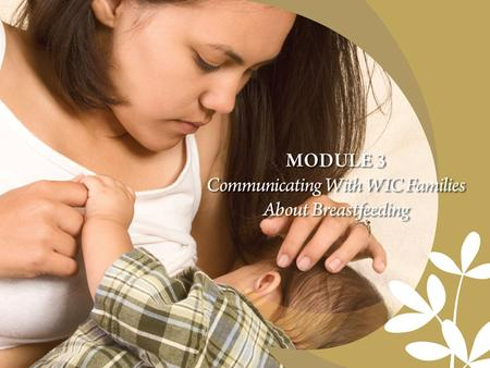 Core Competency Develops rapport and fosters open dialogue to successfully communicate with mothers and their families about breastfeeding.
