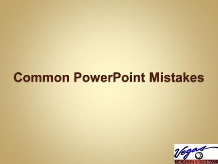 Common PowerPoint Mistakes