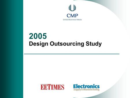 2005 Design Outsourcing Study. Design Outsourcing Study 2  Web survey:  Fieldwork dates  December 15 th - December 31 st, 2005  303 usable responses.