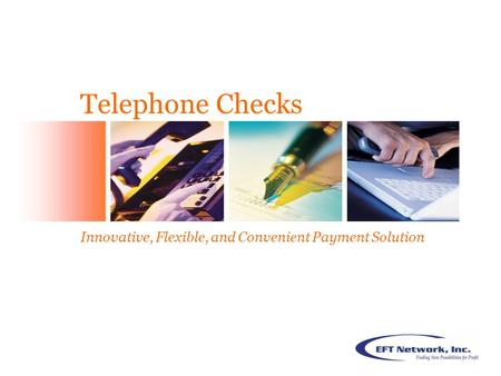 Telephone Checks Innovative, Flexible, and Convenient Payment Solution.