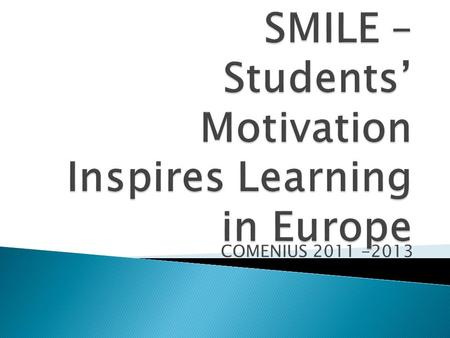 COMENIUS 2011 -2013.  Welcoming  Introduction  Organization  Distribution of tasks  Communication.
