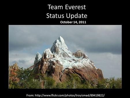 Team Everest Status Update October 14, 2011 From: