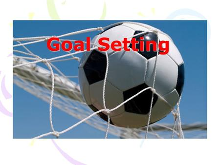 Goal Setting. The ability to set and achieve goals is important for any team and it's leader. A goal is a desired result or purpose toward which one is.