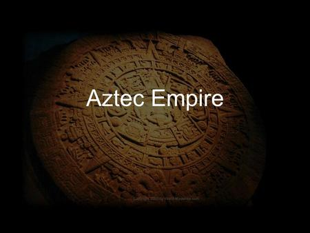 Aztec Empire.