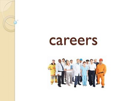 careers Every body have their dream job. Someone wants to be a great teacher and someone wants to be a doctor.