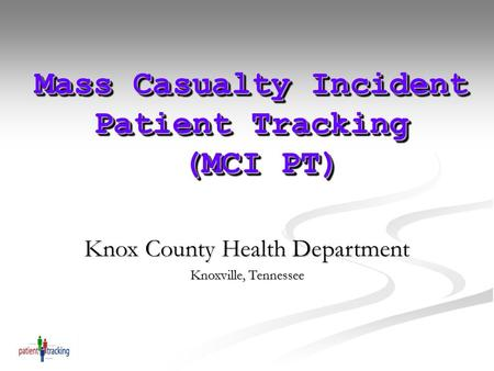 Mass Casualty Incident Patient Tracking (MCI PT)