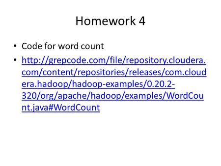 Homework 4 Code for word count  com/content/repositories/releases/com.cloud era.hadoop/hadoop-examples/0.20.2-