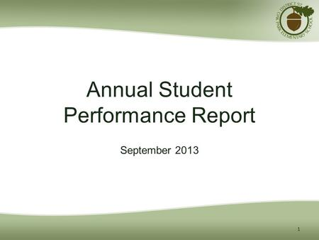 Annual Student Performance Report September 2013 1.