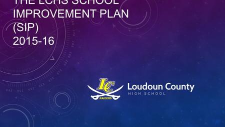THE LCHS SCHOOL IMPROVEMENT PLAN (SIP) 2015-16. How to access the plan.