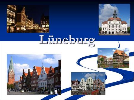 Lüneburg. History of Lüneburg Lüneburg is a very old town. It exists since the 8th century. Because Lüneburg was the only contractor of salt in northern.