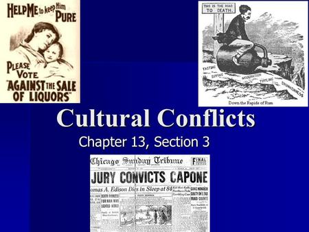 Cultural Conflicts Chapter 13, Section 3. Frances Willard: 1882: organized the Prohibition Party 1882: organized the Prohibition Party President of the.