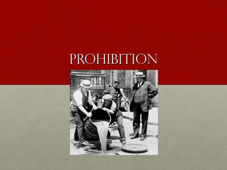 Prohibition. Prohibition (18 th Amendment) A law called the Volstead Act introduced in the USA in January 1920.A law called the Volstead Act introduced.